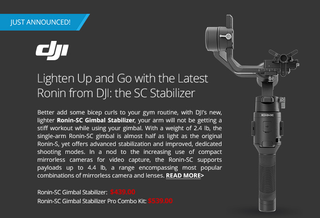 Lighten Up and Go with the Latest Ronin from DJI: the SC Stabilizer