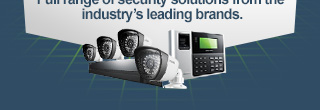 Full range of security solutions from the industry's leading brands.