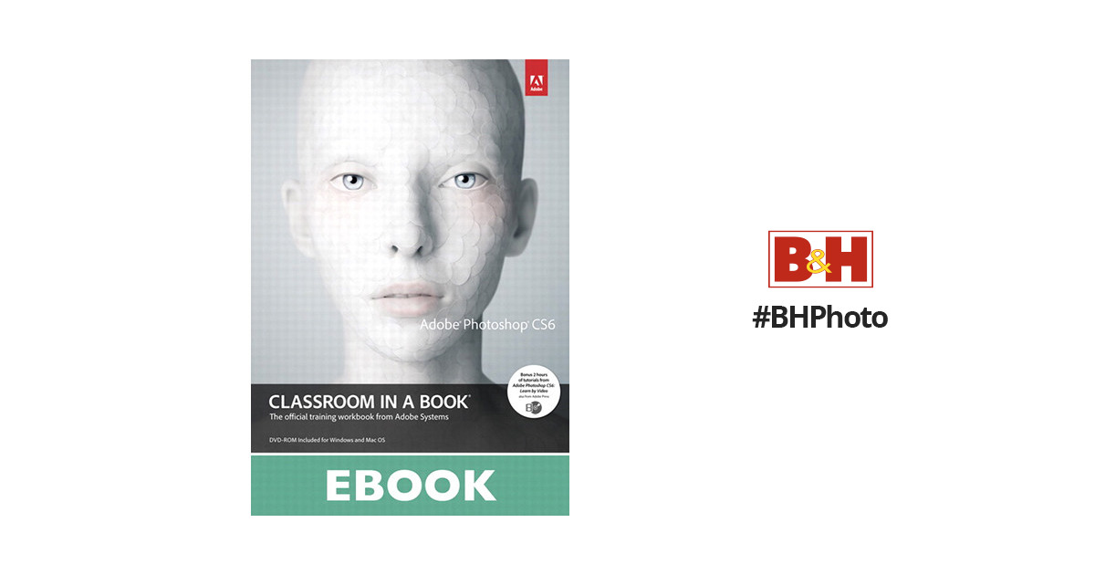 Adobe Photoshop Cs6 Classroom In A Book Dvd