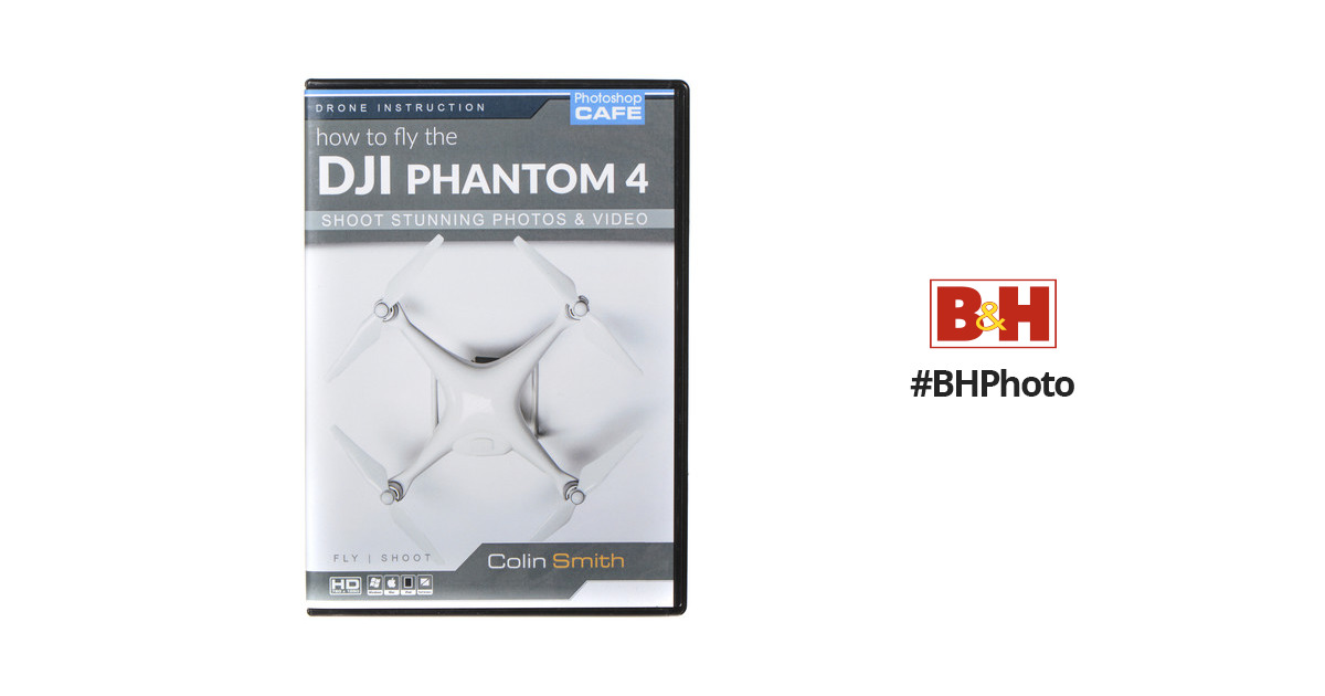 Photoshopcafe Dvd Rom How To Fly Dji Phantom 4 And Phantom4 Bh