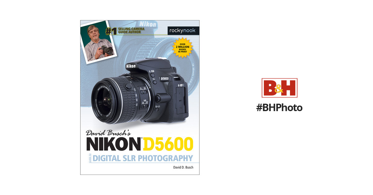 David D  Busch Nikon D5600 Guide to Digital SLR Photography