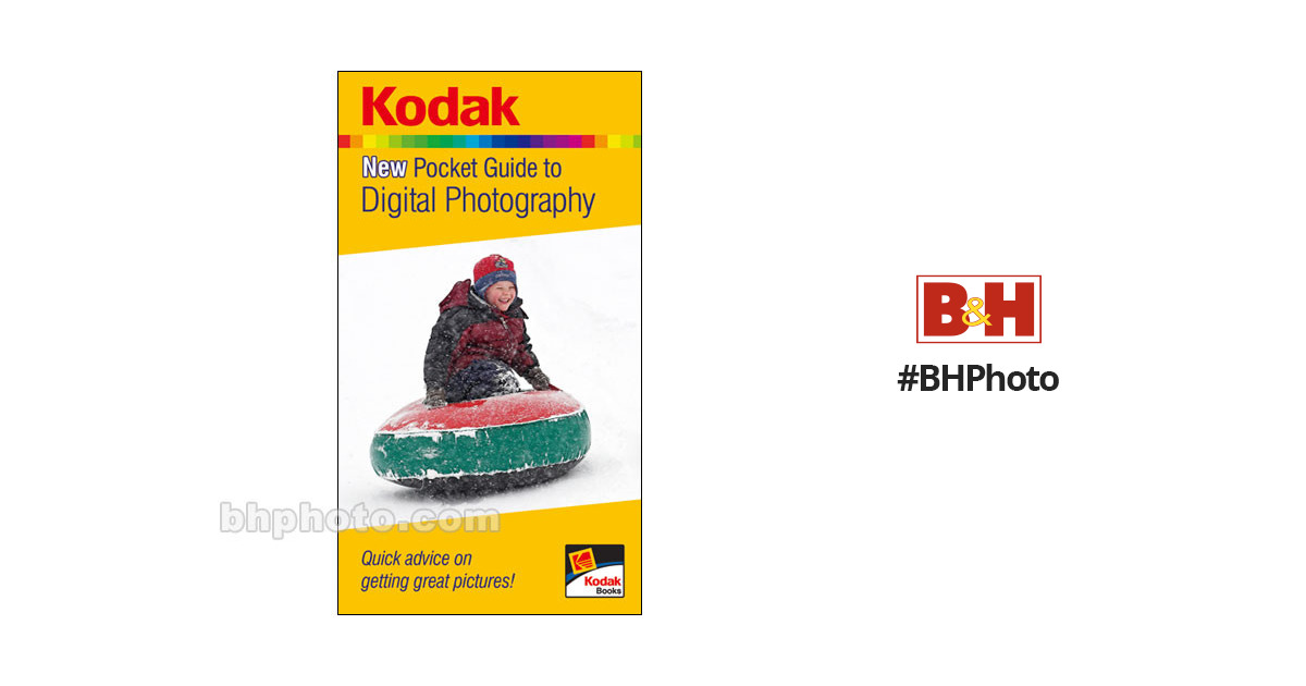 kodak book kodak new pocket guide to digital 9781579909468 b h rh bhphotovideo com By Scott Kelby Digital Photography Book By Scott Kelby Digital Photography Book