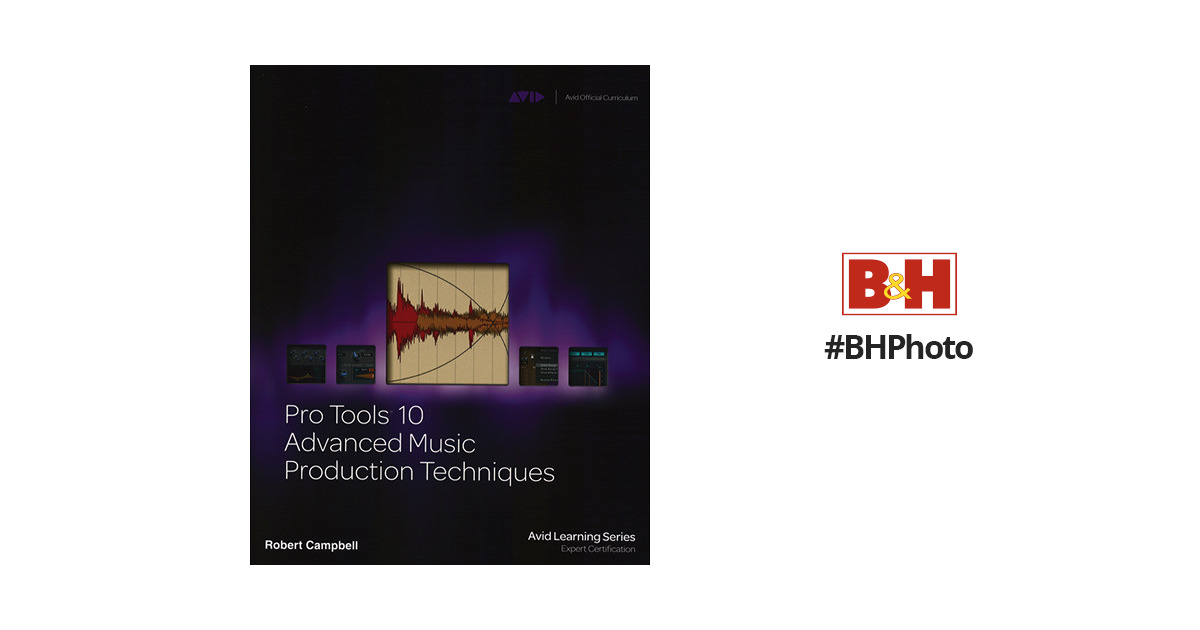 Alfred Book Pro Tools 10 Advanced Music 54 1133728006 Bh Photo