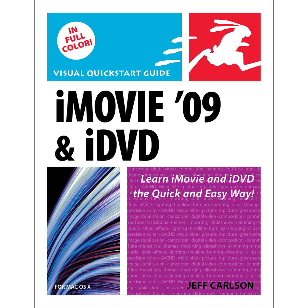 Peachpit Press iMovie 09 and iDVD for Mac OS X: Visual QuickStart Guide