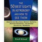 Wiley Publications Book: The 50 Best Sights in Astronomy & How to See Them by Fred Schaaf