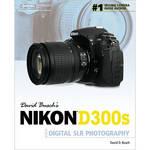 Cengage Course Tech. Book: David Busch's Nikon D300s Guide to Digital SLR Photography by David Busch
