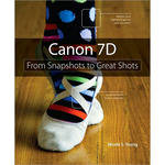 Pearson Education Book: Canon 7D: From Snapshots to Great Shots by Nicole S. Young