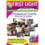 First Light Video DVD: The Business Of TV News - An Inside Look: Editing TV News