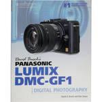 Cengage Course Tech. Book: David Busch's Panasonic Lumix DMC-GF1 Guide to Digital Photography by David D. Busch, Dan Simon