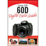 Wiley Publications Book: Canon EOS 60D Digital Field Guide by Charlotte K. Lowrie