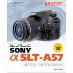 Cengage Course Tech. Book: David Busch's Sony Alpha SLT-A57 Guide to Digital Photography (1st Edition)