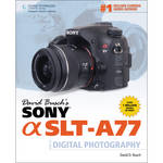 Cengage Course Tech. Book: David Busch's Sony Alpha SLT-A77 Guide to Digital Photography (1st Edition)