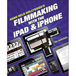 Pearson Education Book: Hand Held Hollywood's Filmmaking with the iPad & iPhone