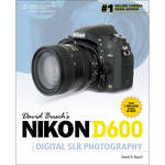 Cengage Course Tech. Book: David Busch's Nikon D600 Guide to Digital SLR Photography, 1st Edition