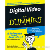Wiley Publications Book: Digital Video For Dummies, 4th Edition