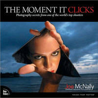 New Riders Book: The Moment It Clicks: Photography Secrets From One of the World's Top Shooters by Joe McNally