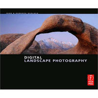 Focal Press Book: Digital Landscape Photography by John and Barbara Gerlach