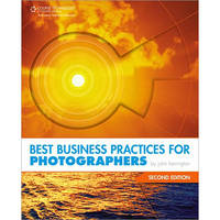 Cengage Course Tech. Book: Best Business Practices for Photographers, 2nd ed. by John Harrington