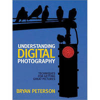 Amphoto Book: Understanding Digital Photography: Techniques for Getting Great Pictures