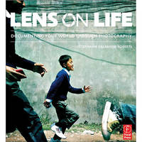 Focal Press Book: Lens on Life: Documenting Your World Through Photography