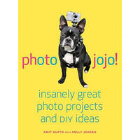 Amphoto Book: Photojojo!: Insanely Great Photo Projects and DIY Ideas