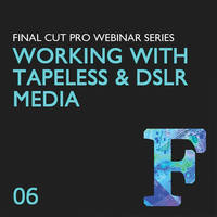 Class on Demand Video Download: Working With Tapeless and DSLR Media