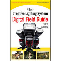 Wiley Publications Book: Nikon Creative Lighting System Digital Field Guide, 3rd Edition
