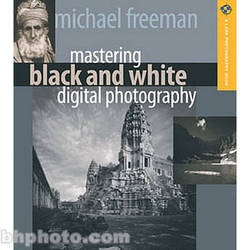 Sterling Publishing Book: Mastering Black and White Digital Photography