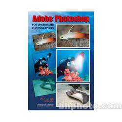 Amherst Media Book: Adobe Photoshop for Underwater Photographers