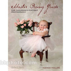 Amherst Media Book: Master Posing Guide for Children's Portrait Photography