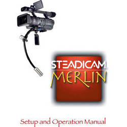 Steadicam LIT-107005 Instruction Manual - for Merlin Camera Stabilizer