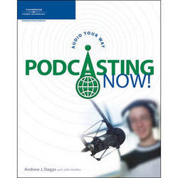 Cengage Course Tech. Book: Podcasting Now! Audio Your Way