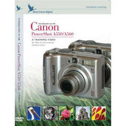 Blue Crane Digital DVD: Introduction to the Canon Powershot A550 and A560