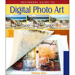 Sterling Publishing Book: Beginner's Guide to Digital Photo Art