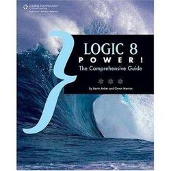 Cengage Course Tech. Book: Logic Pro 8 Power by Kevin Anker, Orren Merton