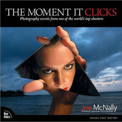 New Riders The Moment It Clicks: Photography Secrets From One of the World's Top Shooters (Book)
