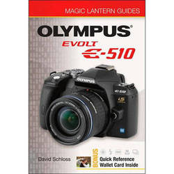 Sterling Publishing Book: Magic Lantern Guides: Olympus EVOLT E-510 by David Schloss