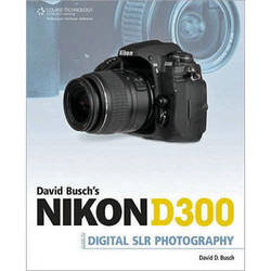 Cengage Course Tech. Book:Nikon D300 Guide to Digital SLR Photography by David D. Busch