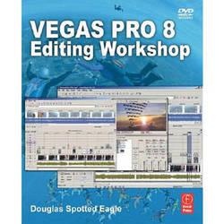 Focal Press Vegas Pro 8 Editing Workshop Tutorial