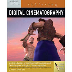 Cengage Course Tech. Exploring Digital Cinematography