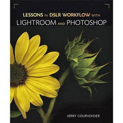 Pearson Education Book: Lessons in DSLR Workflow with Lightroom and Photoshop by Jerry Courvoisier