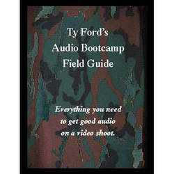 Ty Ford Audio & Video Book: Audio Bootcamp Field Guide 4th Edition by Ty Ford