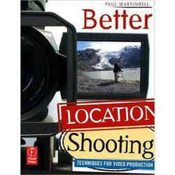 Focal Press Book: Better Location Shooting: Techniques for Video Production by Paul Martingell