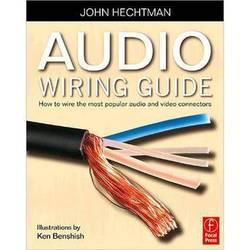 Focal Press Book: Audio Wiring Guide by John Hechtman