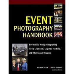 Amherst Media Book: Event Photography Handbook by William B. Folsom, James P. Goodridge