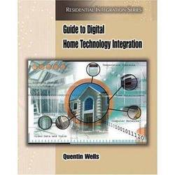 Cengage Course Tech. Book: Guide to Digital Home Technology Integration by Quentin Wells