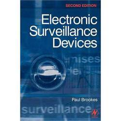 Focal Press Book:  Electronic Surveillance Devices (2nd Edition) by Paul Brookes