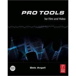 Focal Press Book:  Pro Tools for Film and Video by Dale Angell