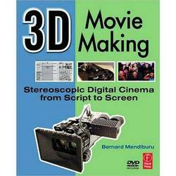 Focal Press Book + DVD :  3D Movie Making:  Stereoscopic Digital Cinema from Script to Screen by Bernard Mendiburu