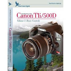 Blue Crane Digital DVD: Introduction to the Canon EOS Digital Rebel T1i (aka 500D) Volume 1 Basic Controls